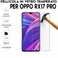 Pellicola per Oppo RX17 PRO Antiurto Vetro Temperato Proteggi Schermo